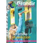 Grandir Autrement - n°36 - Famille et pollution