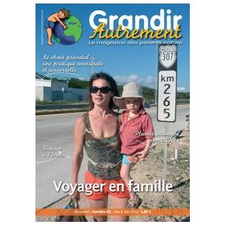 Grandir Autrement - n°40 - Voyager en famille