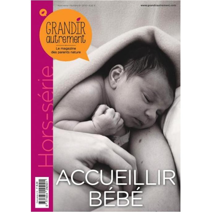Grandir Autrement - Hors Série n°8 - Accueillir Bébé