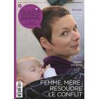 Grandir Autrement n°57 Femme, mère : résoudre le conflit