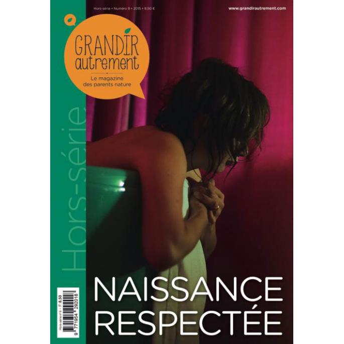 Grandir Autrement - Hors Série n°9 - Naissance respectée