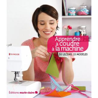Apprendre à Coudre à la Machine - Ed Marie Claire