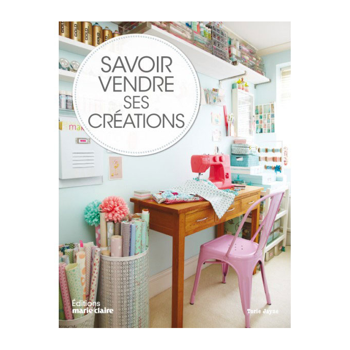 Savoir vendre ses créations - Torie Jayne