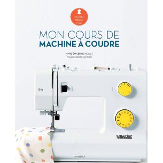 Mon cours de machine à coudre - M-E Viollet