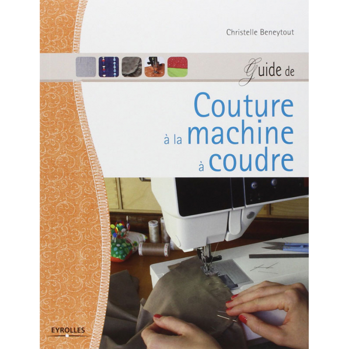 Guide de couture à la machine à coudre - C. Beneytout