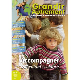 Grandir Autrement - n°15 - Accompagner son enfant scolarisé