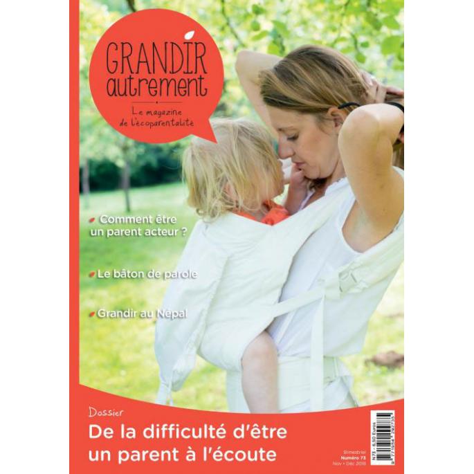 Grandir Autrement n°73 Difficulté d'être un parent à l'écoute