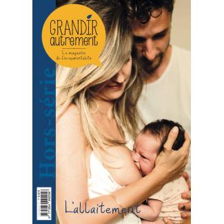 Grandir Autrement - Hors Série n°13 - L'allaitement