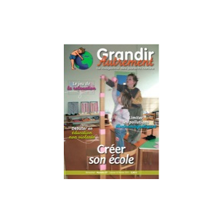 Grandir Autrement - n°27 - Créer son école