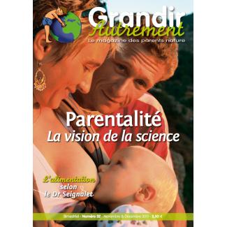 Grandir Autrement - n°32 - Parentalité, vision de la science